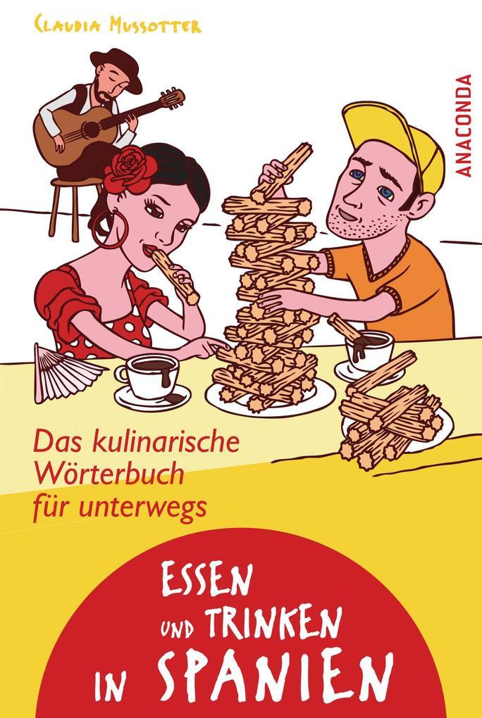 Essen und Trinken in Spanien - Das kulinarische Wörterbuch für unterwegs als eBook