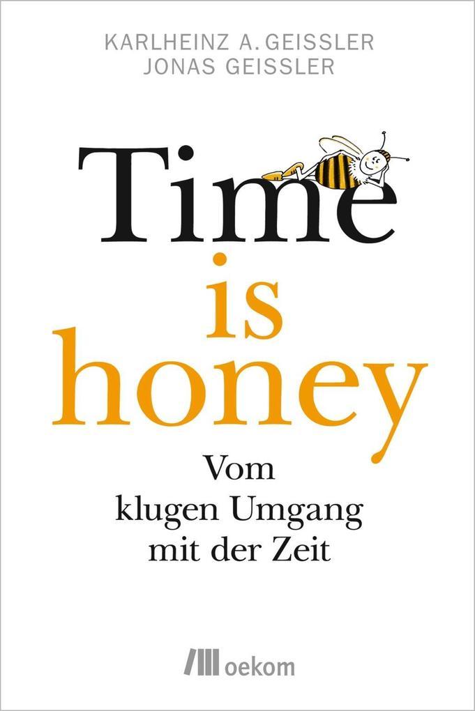 Time is honey als Buch von Karlheinz A. Geißler