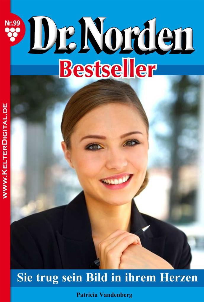Dr. Norden Bestseller 99 - Arztroman als eBook von Patricia Vandenberg