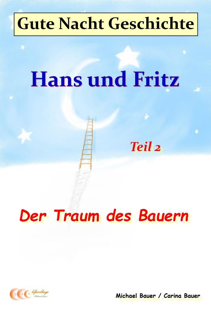 Gute-Nacht-Geschichte: Hans und Fritz - Der Traum des Bauern als eBook epub
