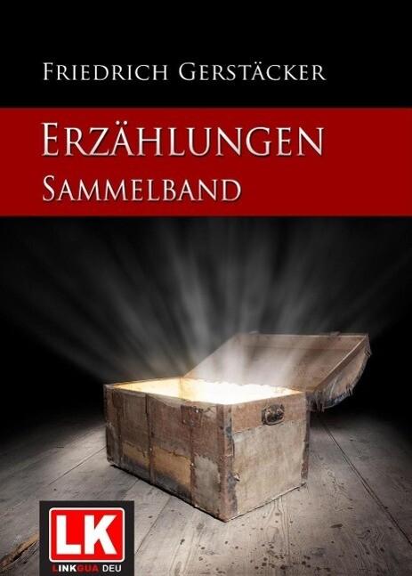 Erzählungen Sammelband als eBook von Friedrich Gerstäcker