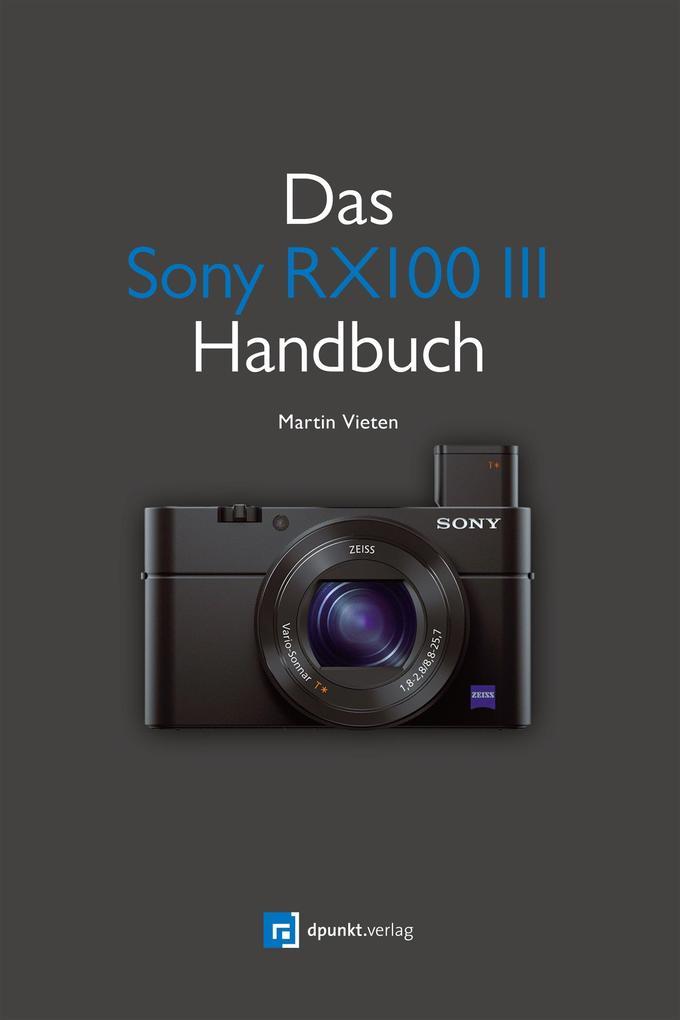 Das Sony RX100 III Handbuch als eBook von Martin Vieten
