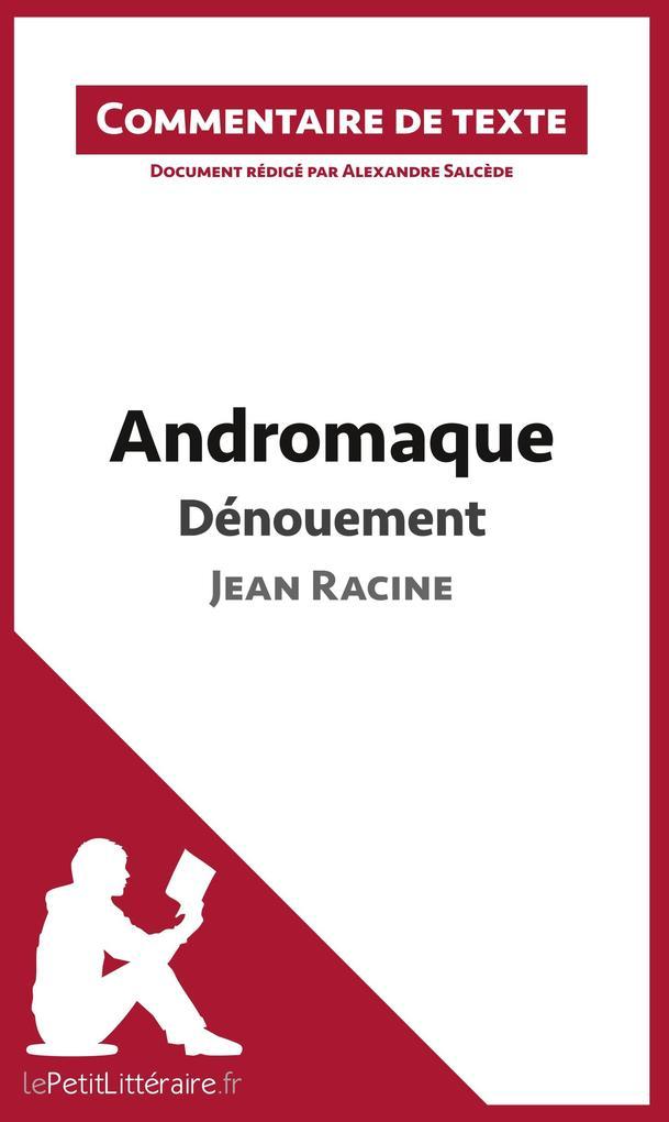 Commentaire composé : Andromaque de Racine - Dé...