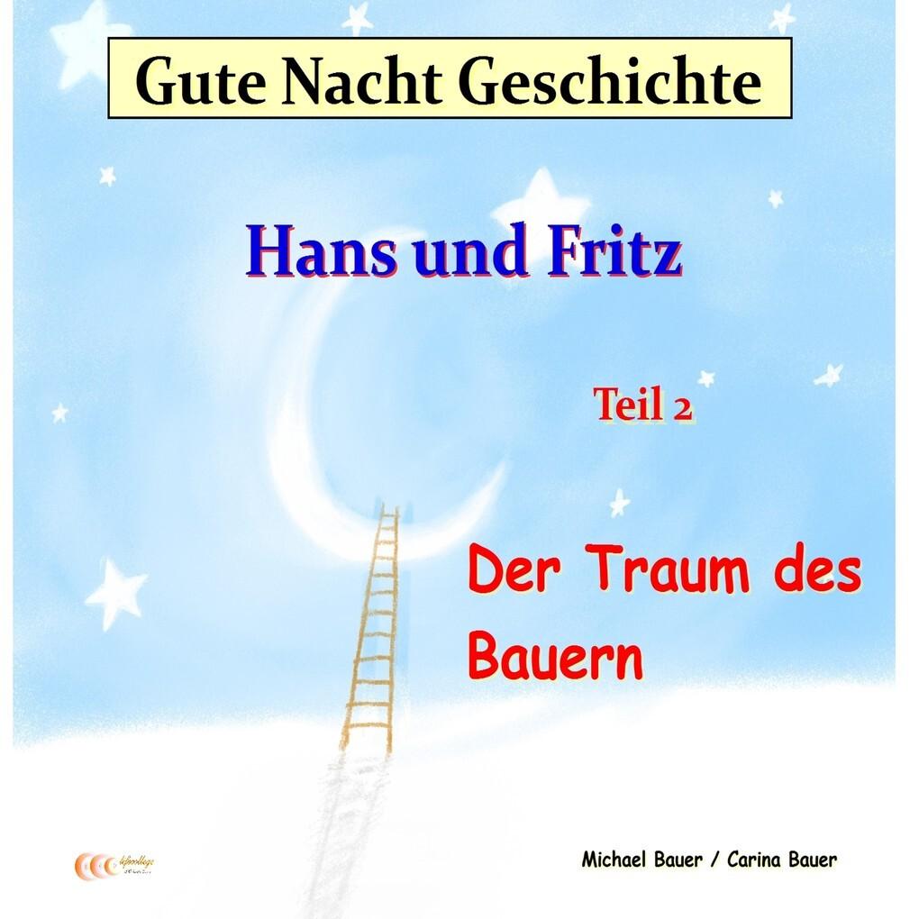 Gute-Nacht-Geschichte: Hans und Fritz - Der Traum des Bauern als Hörbuch Download