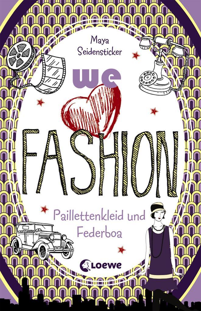 we love fashion 3 - Paillettenkleid und Federboa als eBook von Maya Seidensticker