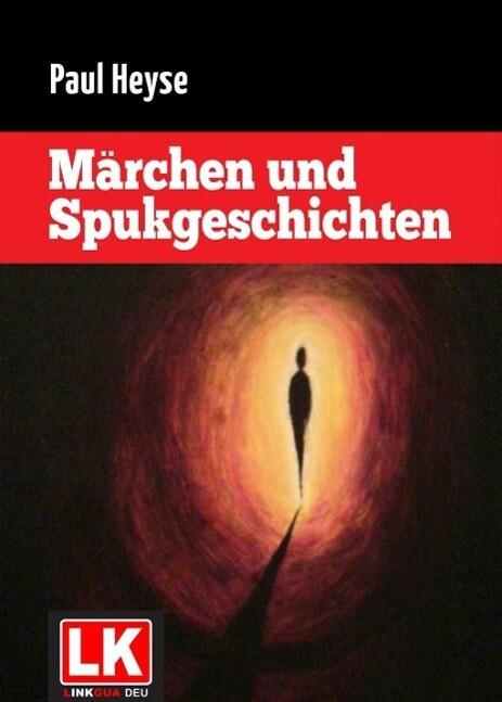 Märchen und Spukgeschichten als eBook von Paul Heyse