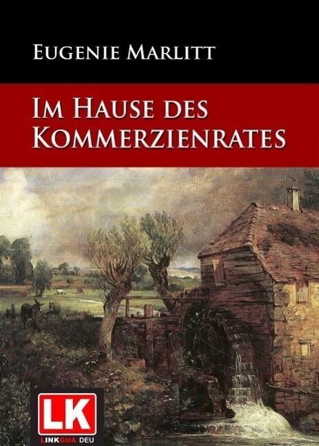 Im Hause des Kommerzienrates als eBook von Eugenie Marlitt