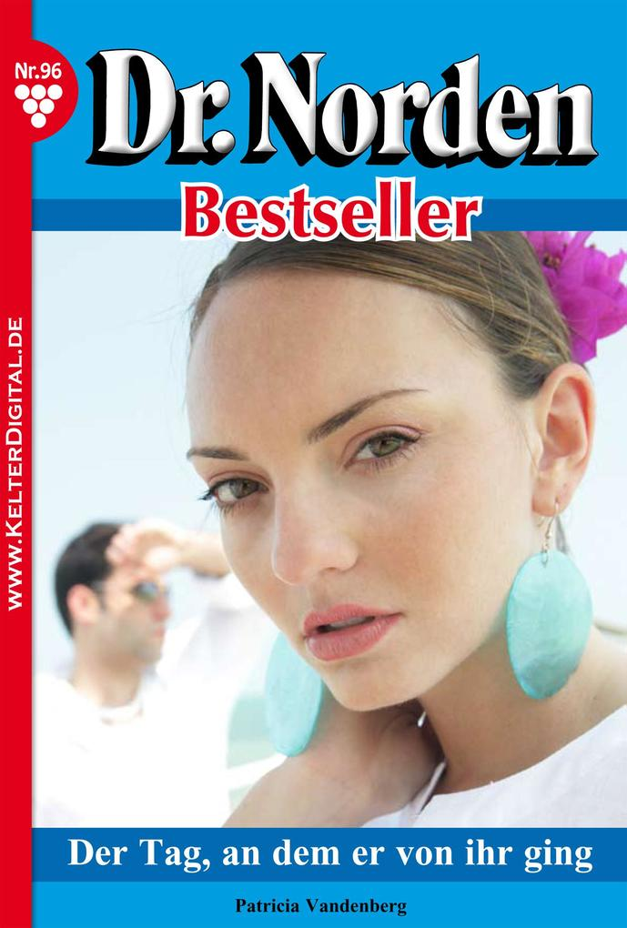 Dr. Norden Bestseller 96 - Arztroman als eBook von Patricia Vandenberg