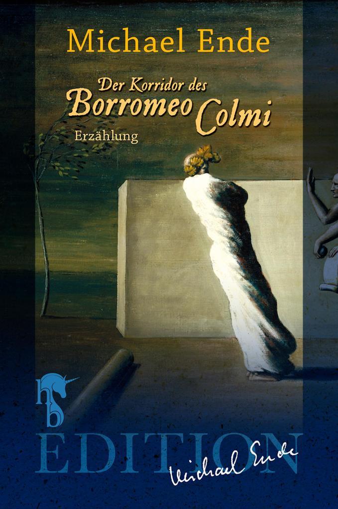 Der Korridor des Borromeo Colmi als eBook von Michael Ende