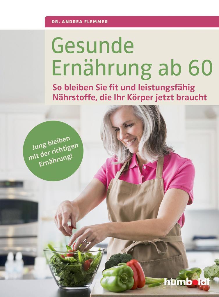 Gesunde Ernährung ab 60 als Buch von Andrea Flemmer