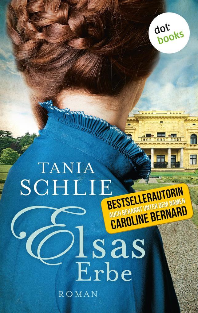 Elsas Erbe als eBook von Tania Schlie
