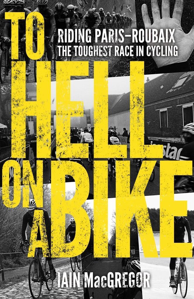 To Hell on a Bike als eBook von Iain MacGregor