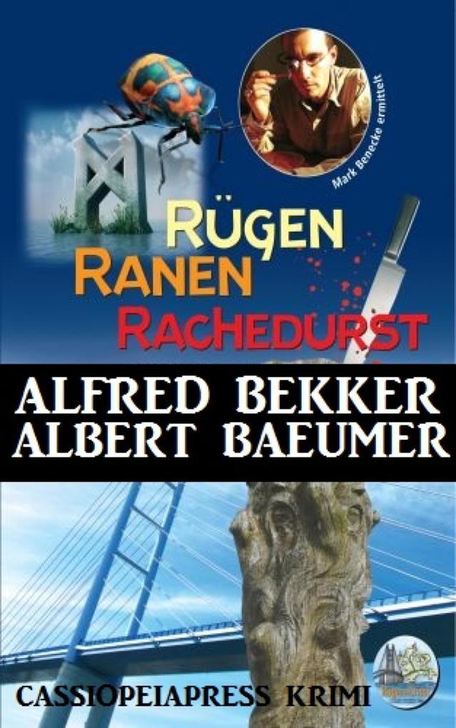 Rügen Krimi - Rügen, Ranen, Rachedurst als eBook von Alfred Bekker, Albert Baeumer