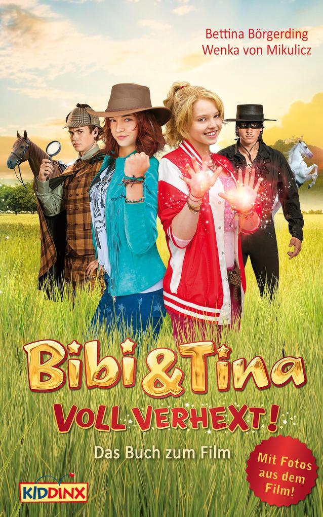 Bibi & Tina - voll verhext - Das Buch zum Film als eBook