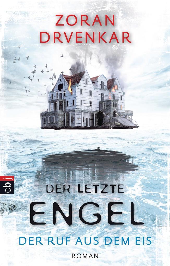 Der letzte Engel - Der Ruf aus dem Eis als eBook