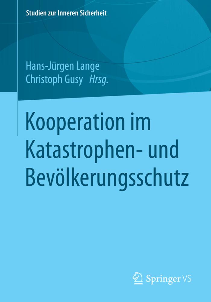 Kooperation im Katastrophen- und Bevölkerungsschutz als Buch von Hans-Jürgen Lange, Christoph Gusy