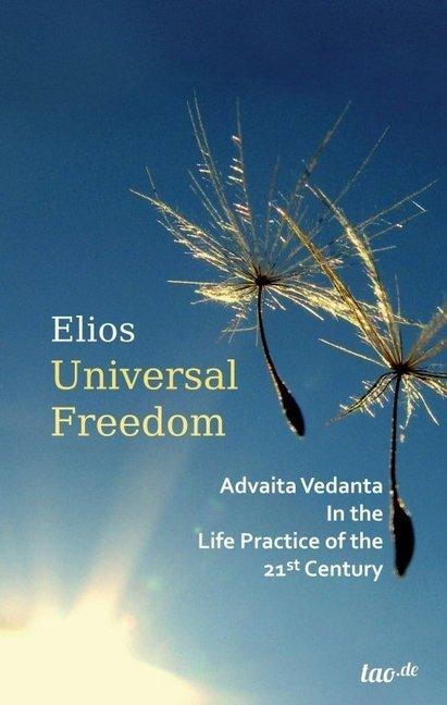 Universal Freedom als Buch von Elios (Dr. Manfred Eichhoff)
