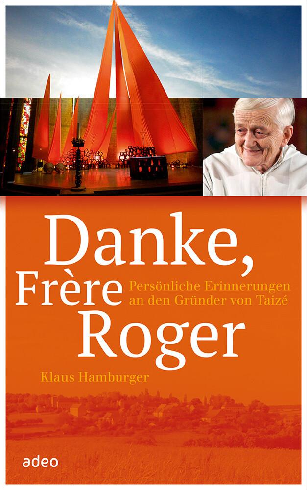 Danke, Frère Roger als Buch von Klaus Hamburger