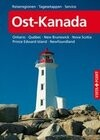 Reiseführer Ost-Kanada mit Ontario·Quèbec·New Brunswick·Nova Scotia·Prince Edward Island·Newfoundland