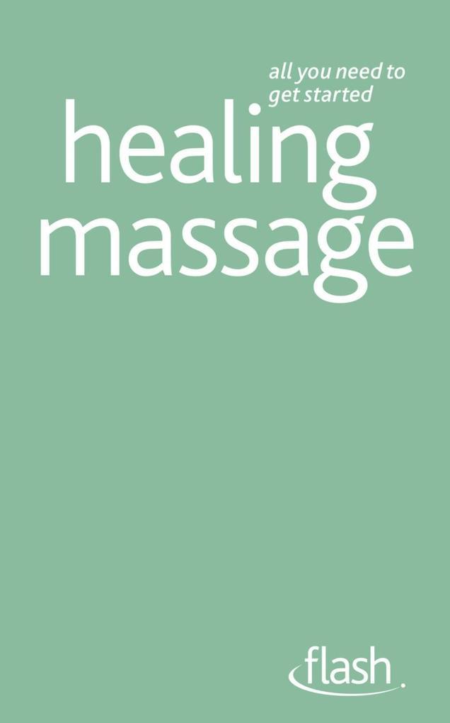 Healing Massage: Flash als eBook von Denise Whi...
