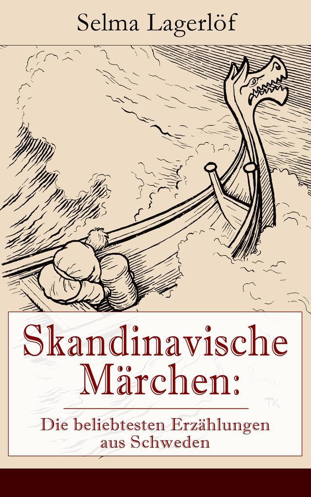 Skandinavische Märchen: Die beliebtesten Erzählungen aus Schweden als eBook