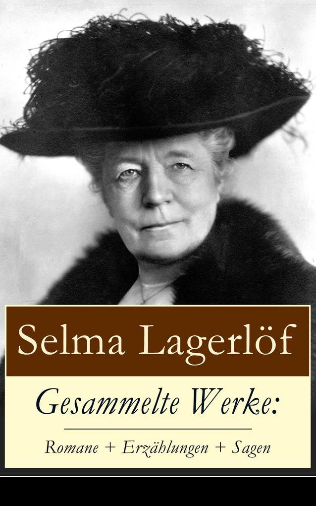 Gesammelte Werke: Romane + Erzählungen + Sagen als eBook