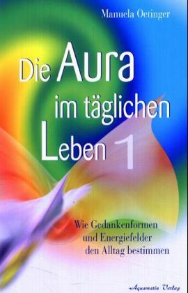 Die Aura im täglichen Leben 1 als Buch