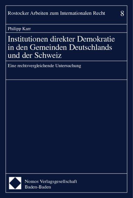 Institutionen direkter Demokratie in den Gemeinden Deutschlands und der Schweiz als Buch