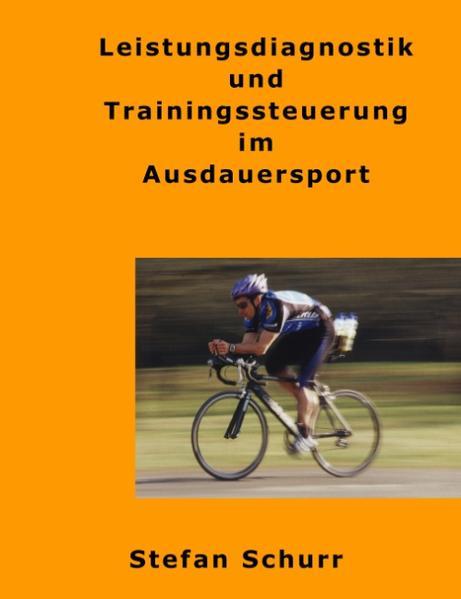 Leistungsdiagnostik und Trainingssteuerung im Ausdauersport als Buch