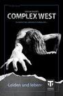 Complex West: Leiden und leben
