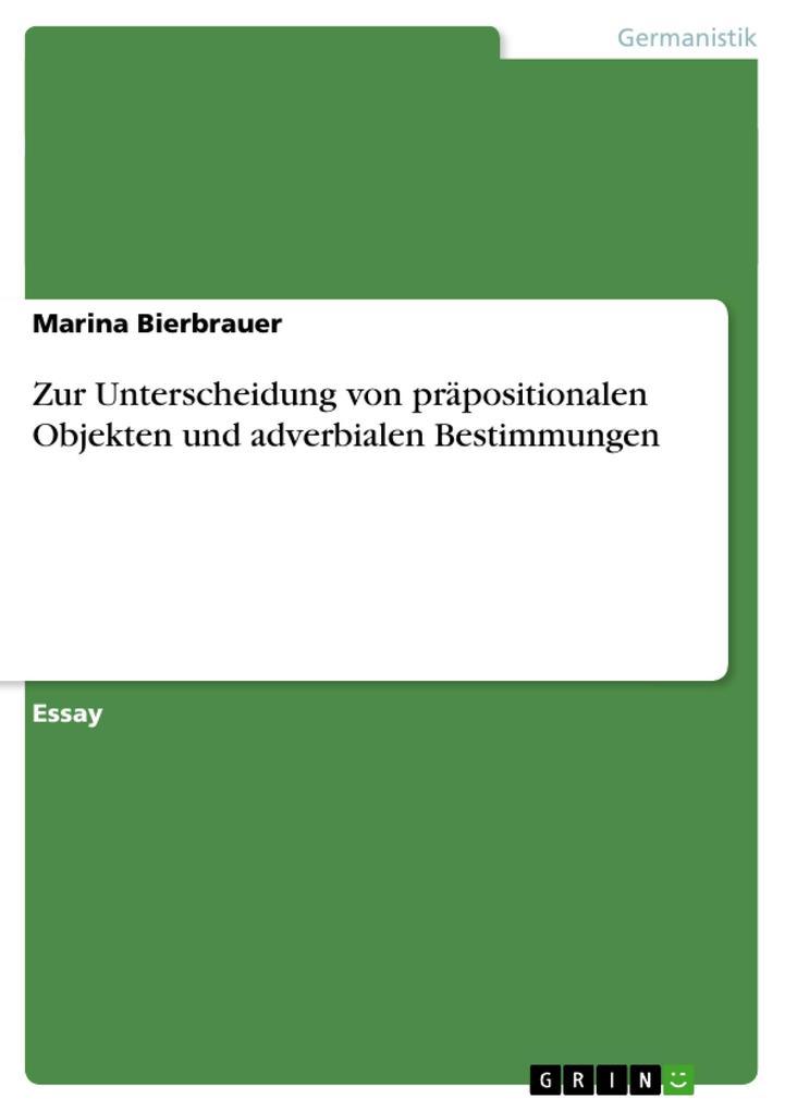 Zur Unterscheidung von präpositionalen Objekten  und adverbialen Bestimmungen als Buch von Marina Bierbrauer