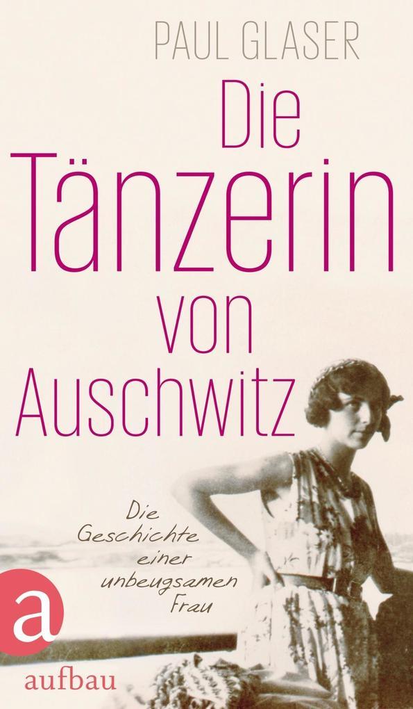 Die Tänzerin von Auschwitz als eBook