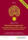Personalmanagement: Fachkräfte-Potenzial sichern, Wissen und Know-how im Unternehmen halten