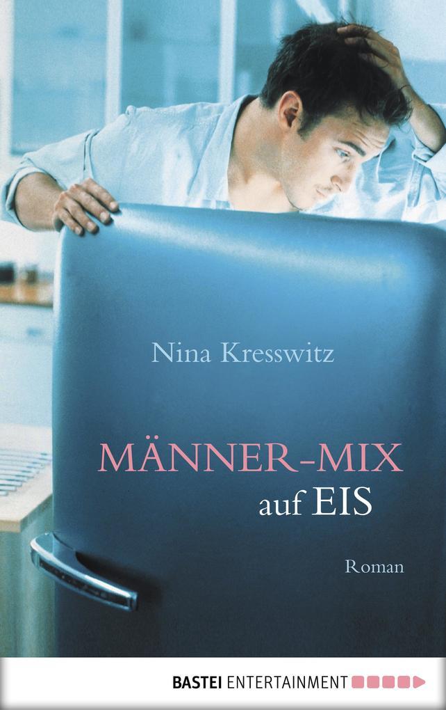 Männer-Mix auf Eis als eBook von Nina Kresswitz, Nina Kresswitz