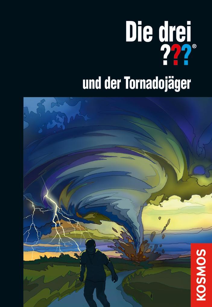 Die drei ??? und der Tornadojäger (drei Fragezeichen) als eBook von Christoph Dittert