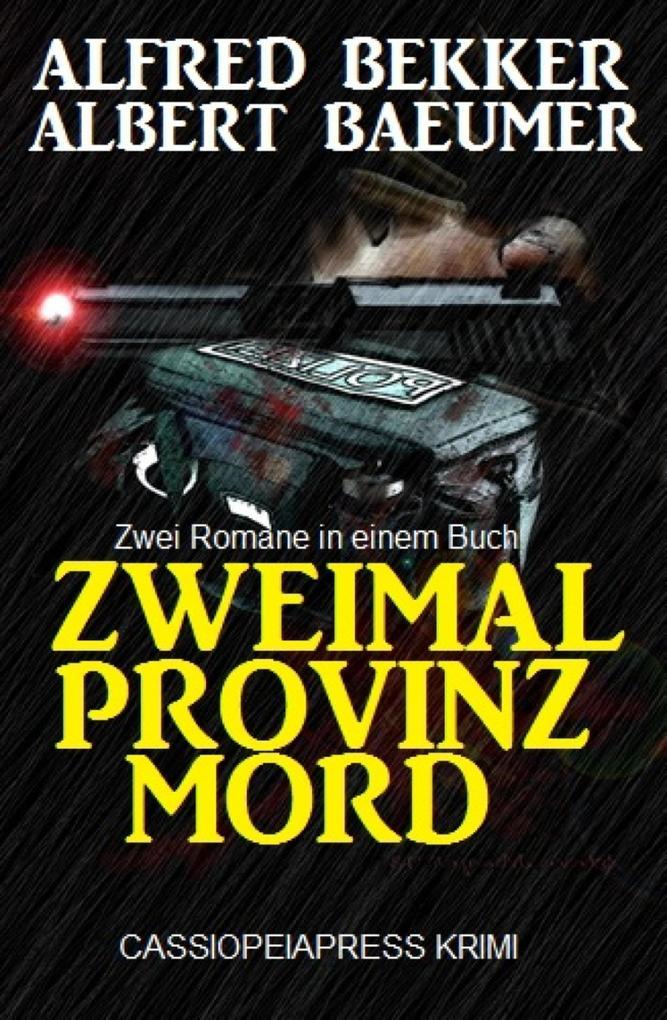 Zweimal Provinzmord: Zwei Romane in einem Buch als eBook