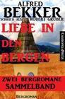 Liebe in den Bergen - Zwei Bergromane