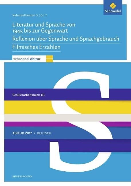 Schroedel Abitur 2017 Deutsch: Rahmenthemen 5, 6 und 7: Schülerpaket 3 zum Abitur 2017. Niedersachsen als Buch