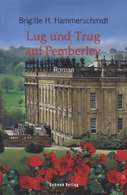 Lug und Trug auf Pemberley als Buch von Brigitte H. Hammerschmidt, Jane Austen