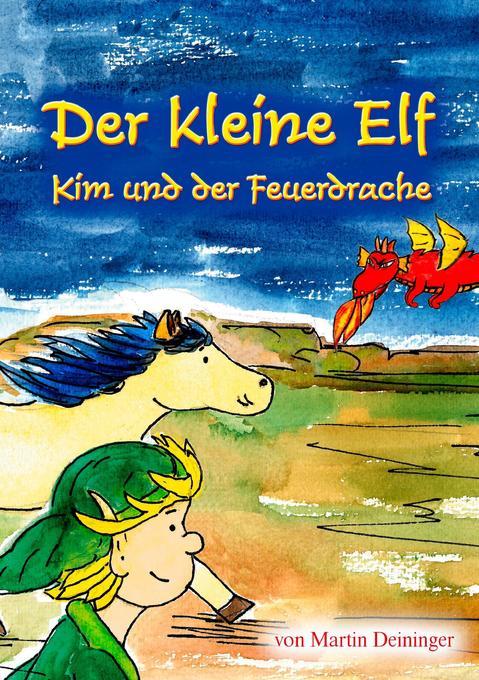 Der kleine Elf - Kim und der Feuerdrache als Buch