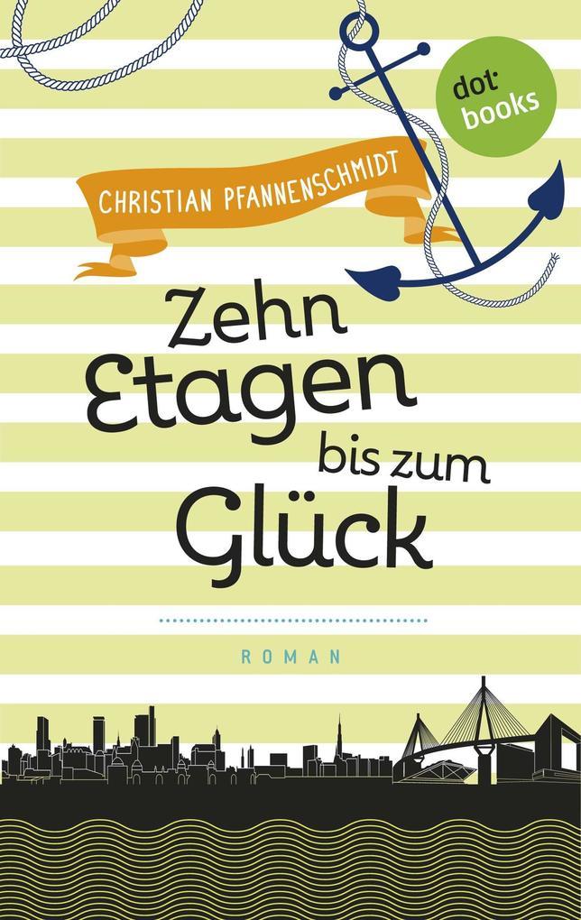 Freundinnen für's Leben - Roman 3: Zehn Etagen bis zum Glück als eBook