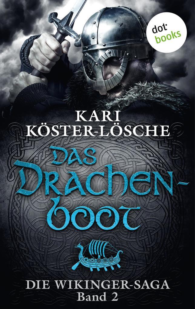 Die Wikinger-Saga - Band 2: Das Drachenboot als eBook von Kari Köster-Lösche
