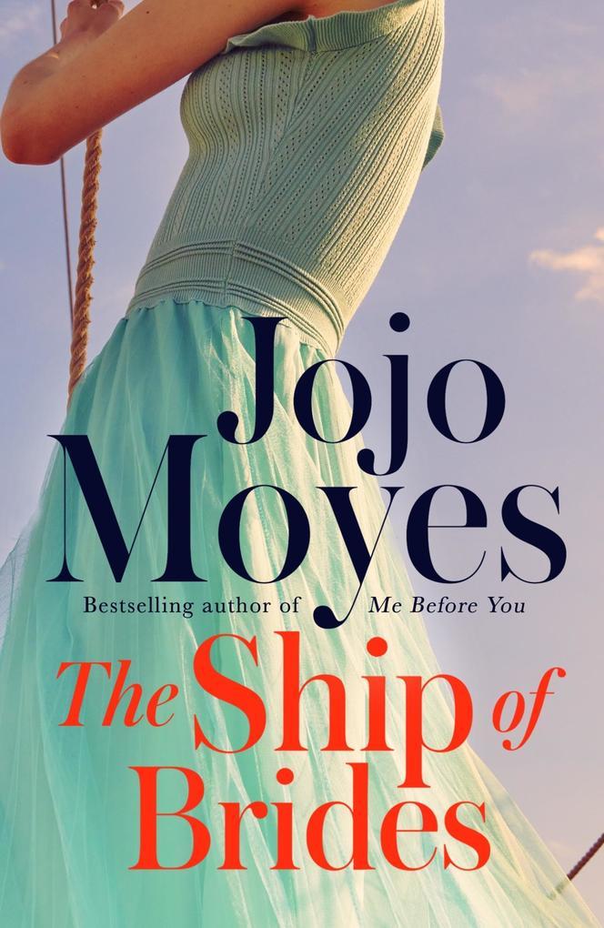 The Ship of Brides als eBook von Jojo Moyes
