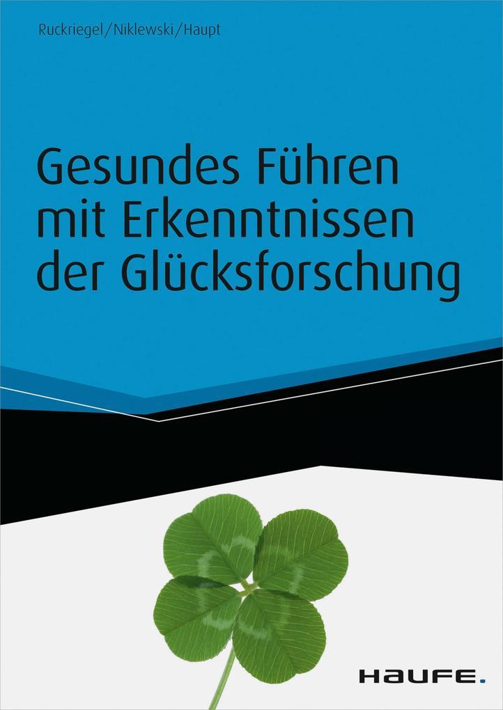 Gesundes Führen mit Erkenntnissen der Glücksforschung - inkl. Arbeitshilfen online als eBook