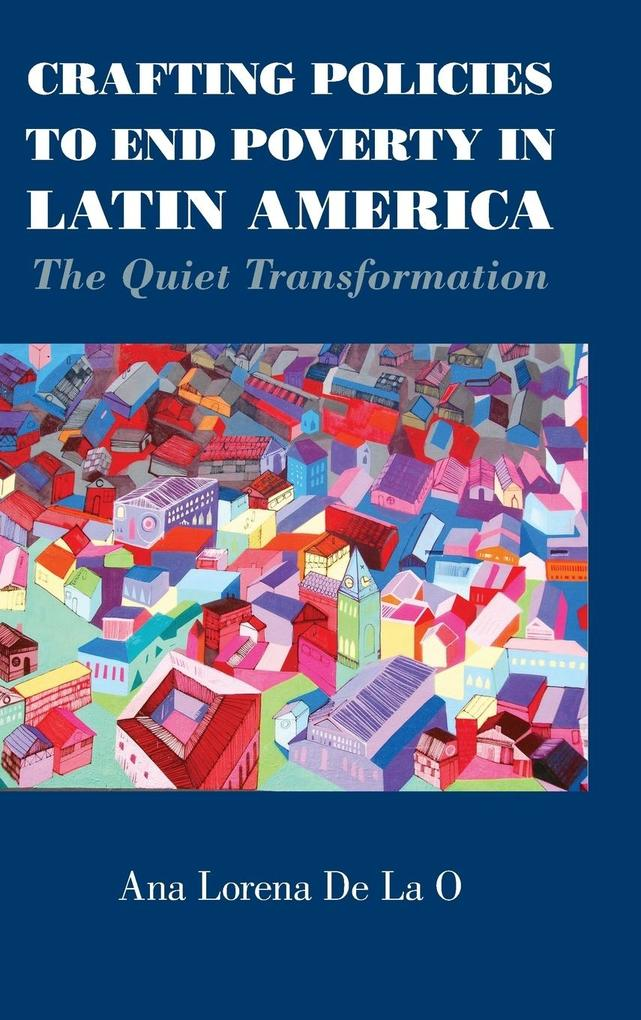 Crafting Policies to End Poverty in Latin       America als Buch