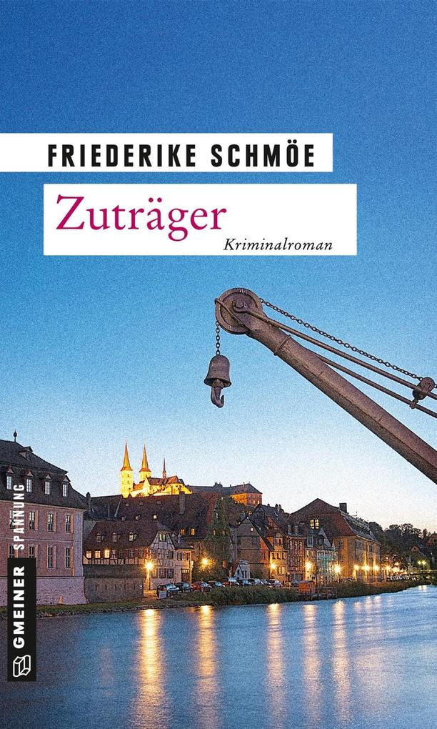 Zuträger als eBook von Friederike Schmöe