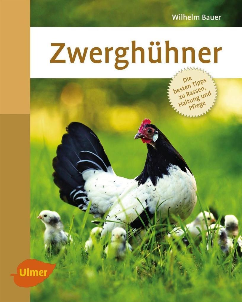 Zwerghühner als eBook von Wilhelm Bauer, Regina...