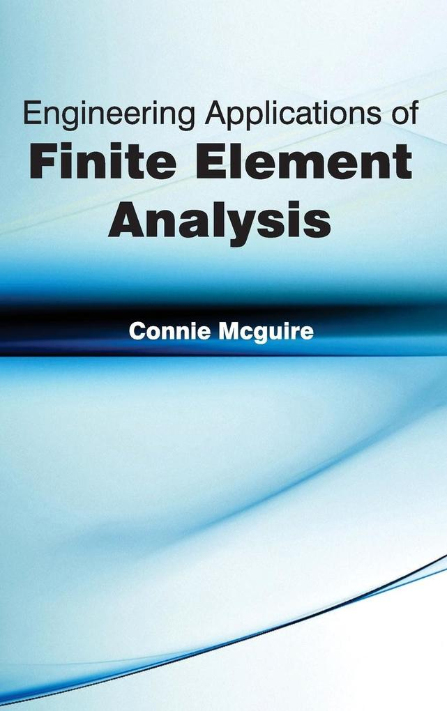 Engineering Applications of Finite Element Analysis