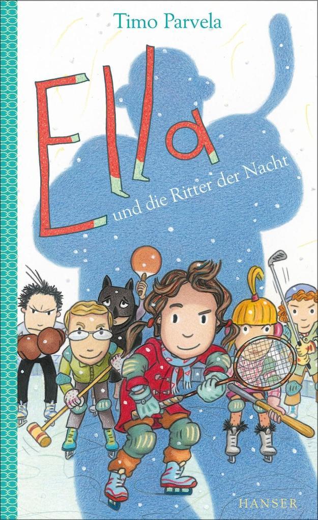 Ella und die Ritter der Nacht als eBook von Timo Parvela