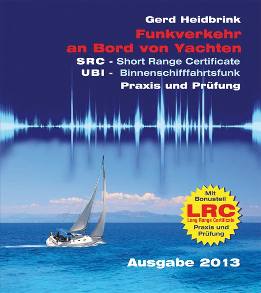 Funkverkehr an Bord von Yachten - Praxis und Prüfung als Buch von Gerd Heidbrink
